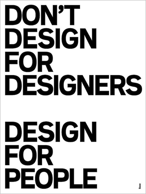 Don't design for designers, design for people